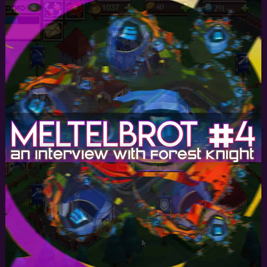 Meltelbrot 4 A Forest Knights quest to change the landscape of gaming.