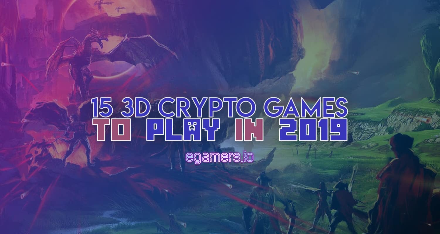 Top 15 Most Anticipated Crypto Games of 2019