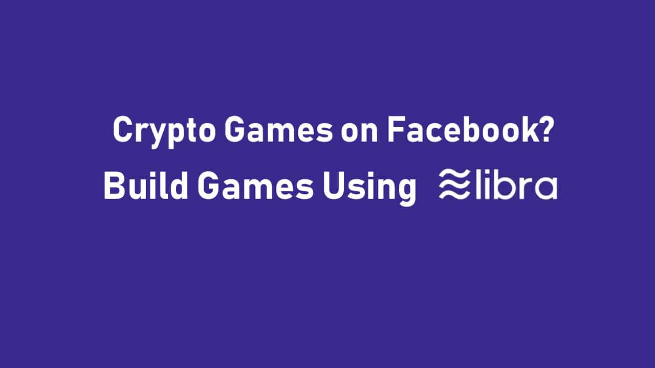 blockchain games on libra and facebook