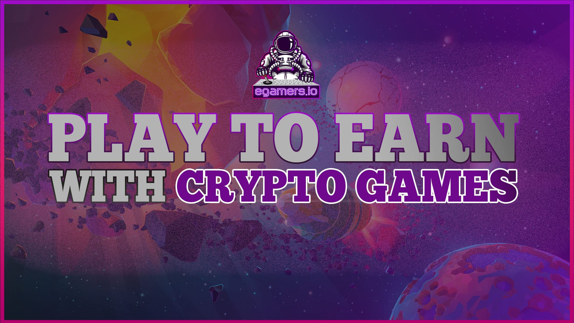 Play to earn with crypto games, nft's and the blockchain technology