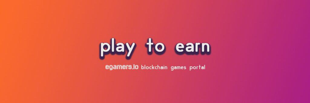 PLAY TO EARN BY EGAMERS