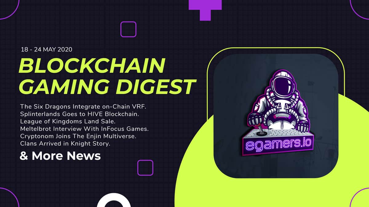 Blockchain Gaming Digest 18-24 May