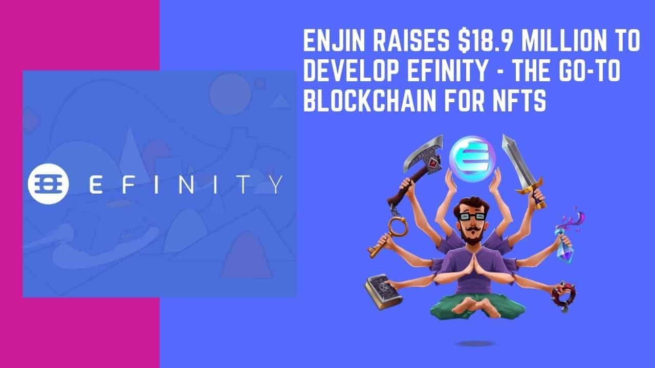 Enjin Raises $18.9 Million to Develop Efinity