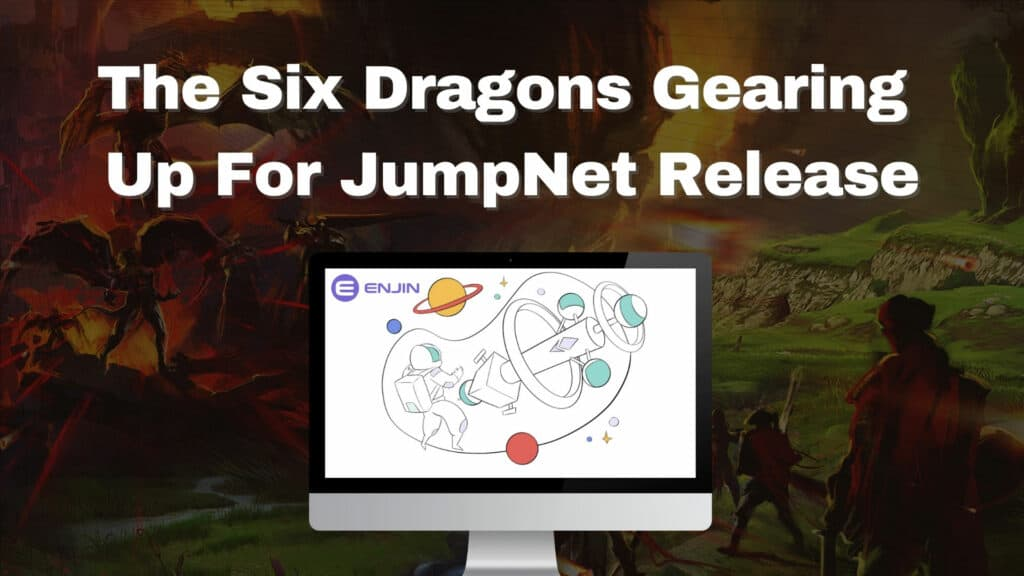 The Six Dragons gearing up for jumpnet release
