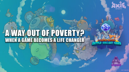 Axie Infinity: A Game or a Way Out of Poverty?
