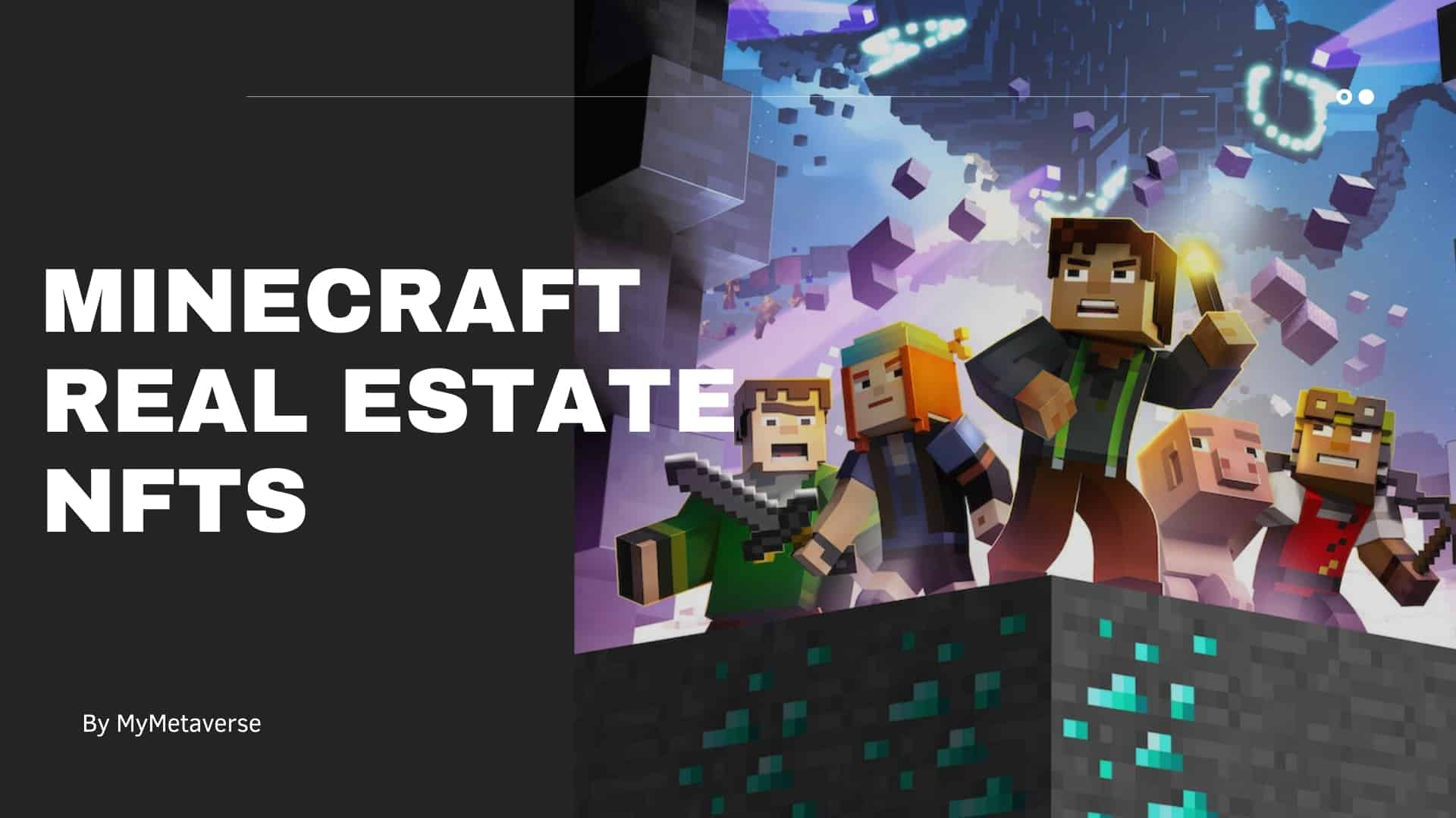 MyMetaverse Launches Real Estate NFTs For Minecraft Players