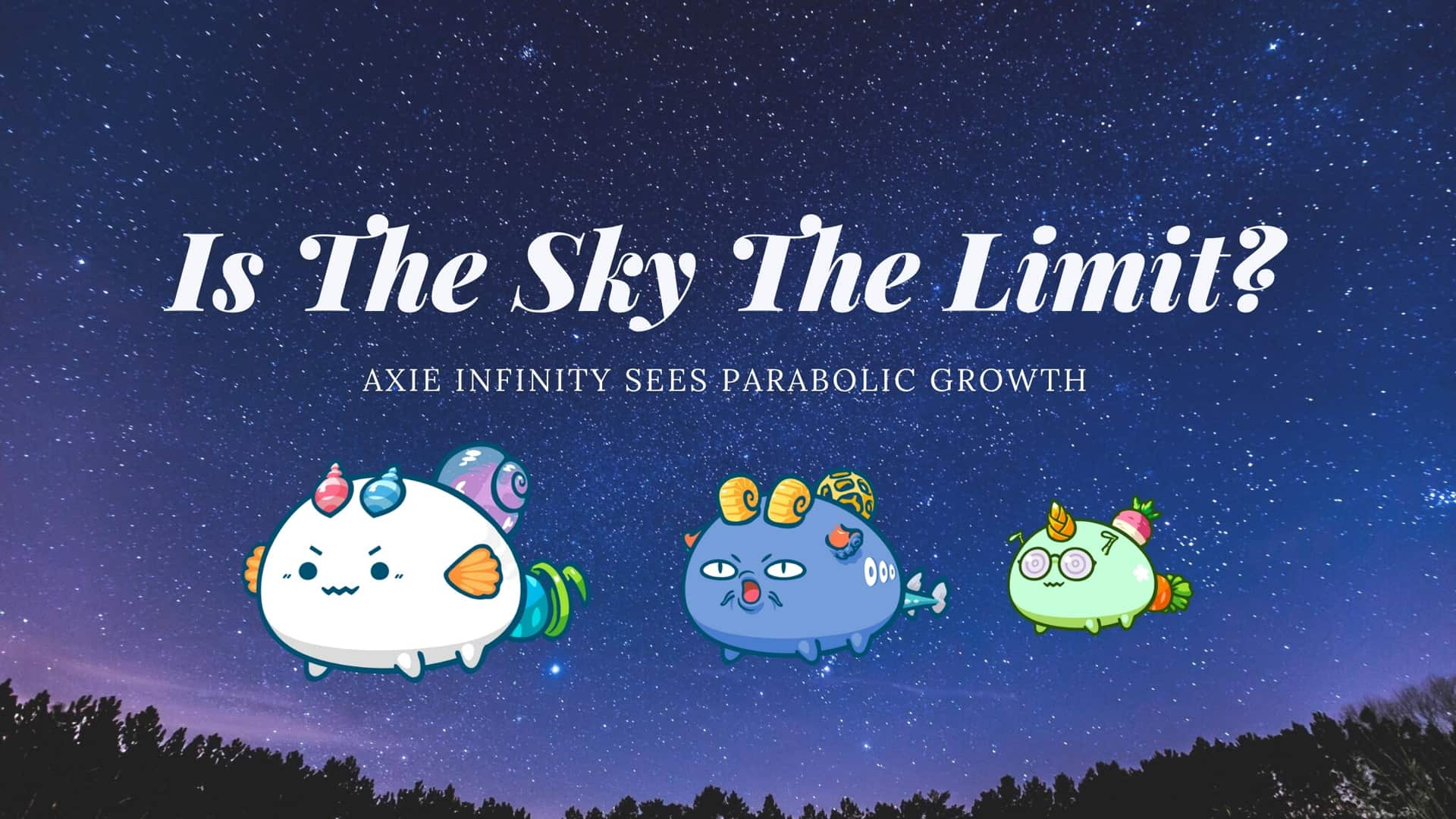 Axie Infinity Sees Parabolic Growth